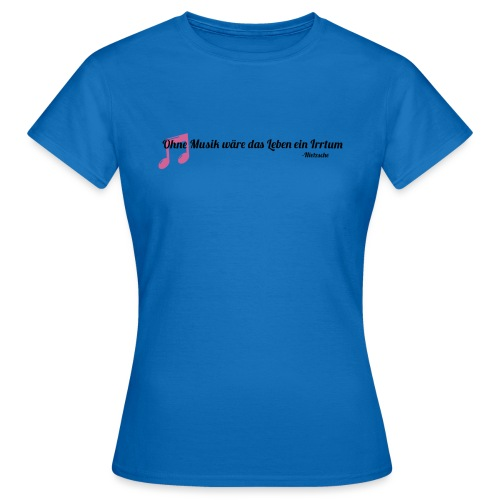Without Music Life would be a mistake - Maglietta da donna