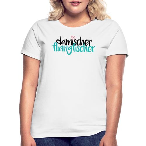 Damischer Doagfischer - Frauen T-Shirt