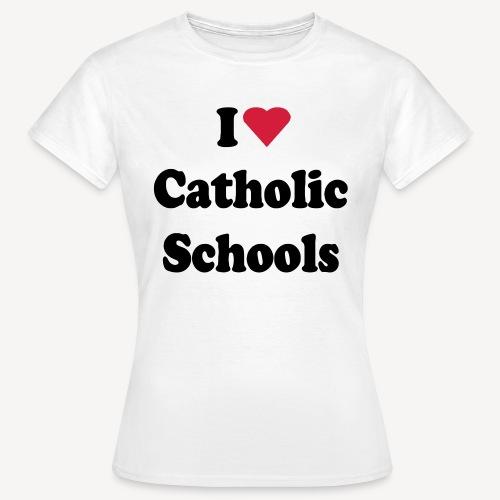 I LOVE CATHOLIC SCHOOLS - Women's T-Shirt