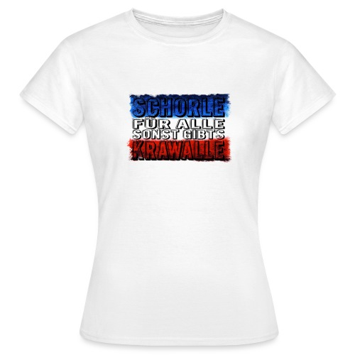 Schorle für alle sonst gibts Krawalle - Frauen T-Shirt