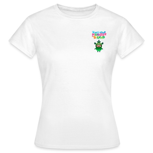 Teach Your Monster to Read - Women's T-Shirt