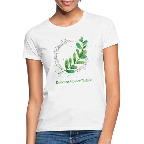 Embrace Mother Nature - T-shirt dam