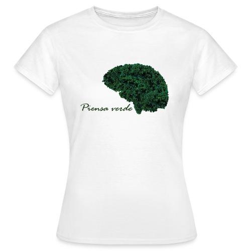 Piensa verde - Camiseta mujer