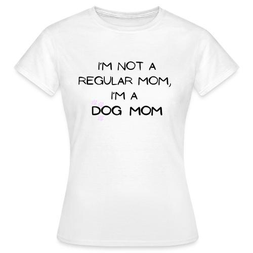 I´m not a regular mom, I´m a dog mom - T-skjorte for kvinner