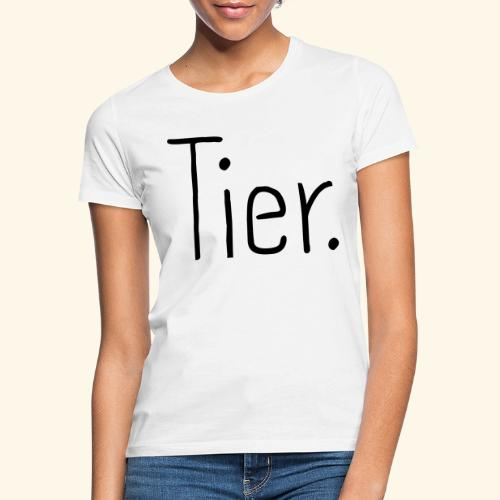 Tier Animal Tierliebe Tierschutz - Frauen T-Shirt
