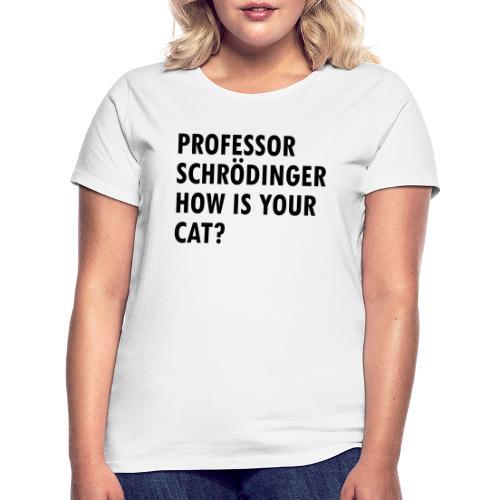 Schroedingers cat - Women's T-Shirt