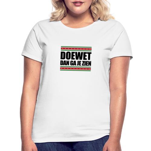 DOEWET DAN GA JE ZIEN - Vrouwen T-shirt