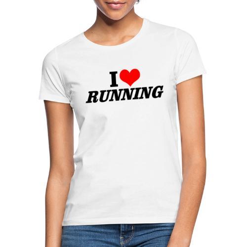 I love running - Frauen T-Shirt