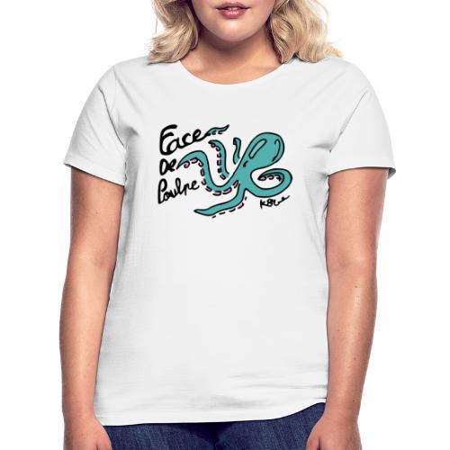 Face de Poulpe - T-shirt Femme