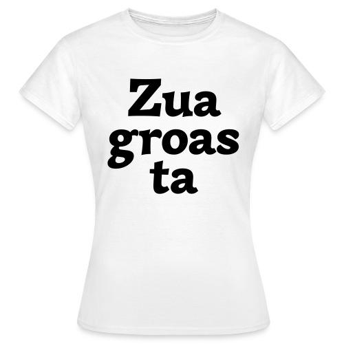 Zuagroasta - Frauen T-Shirt