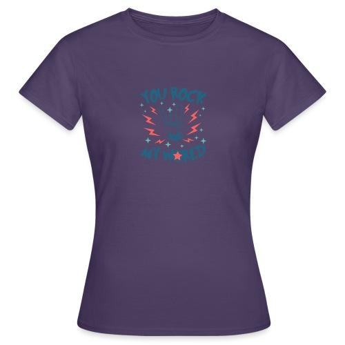 You Rock My World - Women's T-Shirt