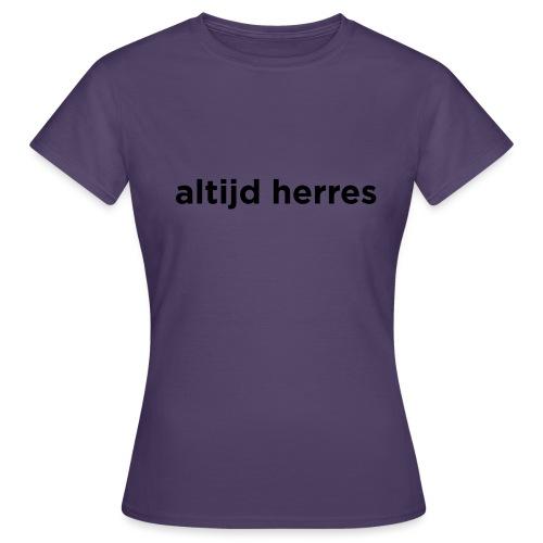 altijd herres - Vrouwen T-shirt