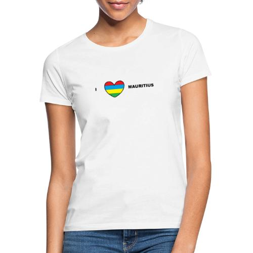 I love Mauritius - T-shirt Femme