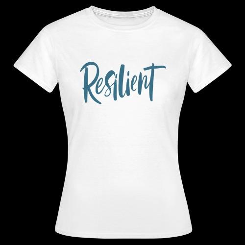 Resilient - Women's T-Shirt