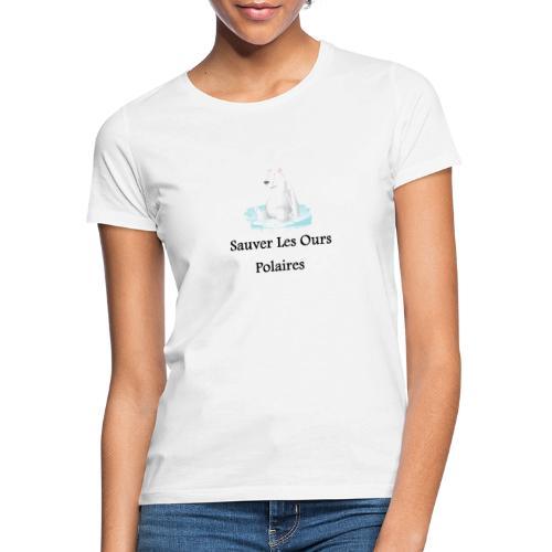 Sauver Les Ours Polaires - T-shirt Femme