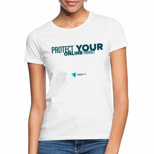 Protect Your Online Privacy - Women's T-Shirt