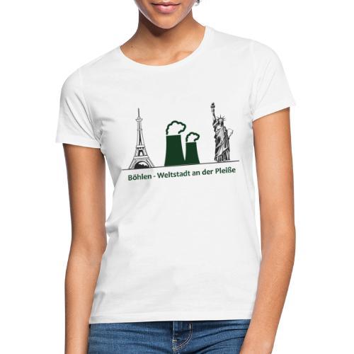 Weltstadt Böhlen - Frauen T-Shirt