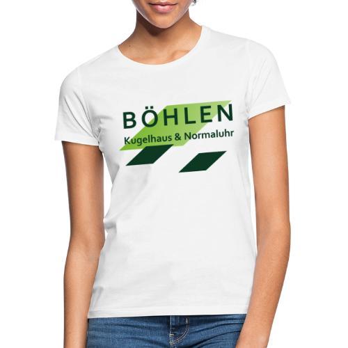 Böhlen ist einzigartig. - Frauen T-Shirt