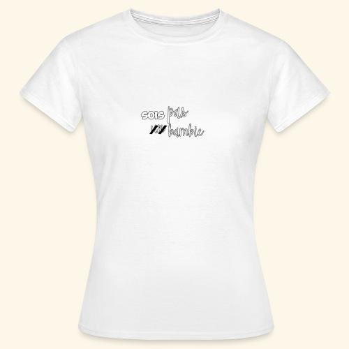 t-shirt Sois pas un bambie - T-shirt Femme
