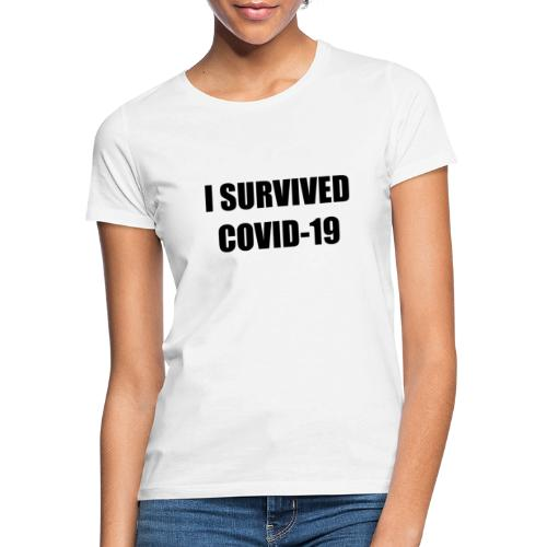 I Survived Covid-19 - Women's T-Shirt