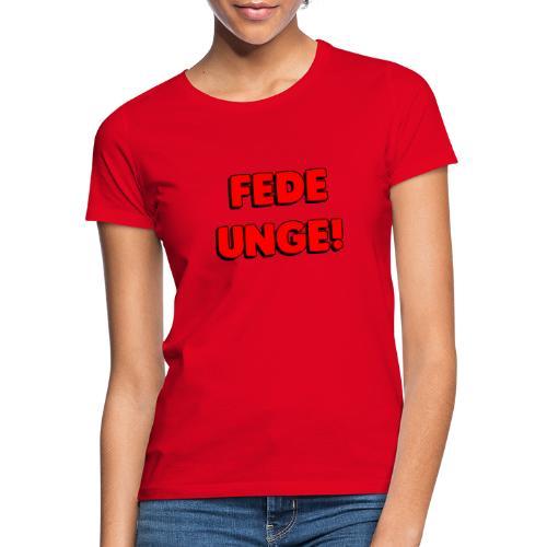 FEDE UNGE - Dame-T-shirt