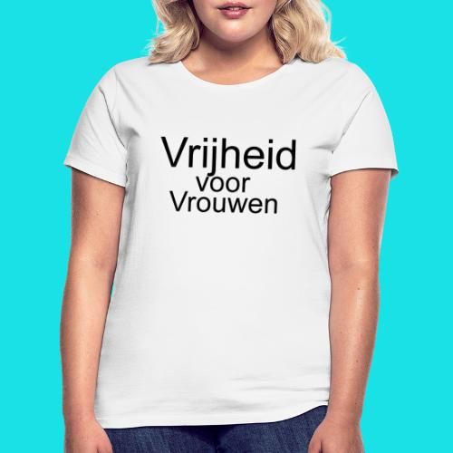 Vrijheid voor vrouwen - Vrouwen T-shirt