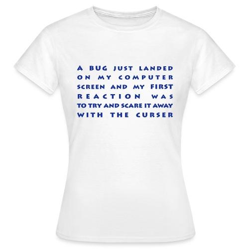bug - Naisten t-paita