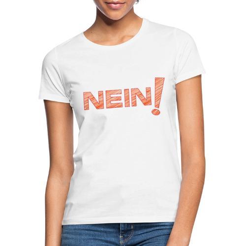 no Nein stevanka - Frauen T-Shirt