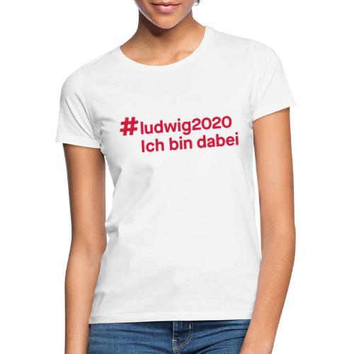 #ludwig2020 - Frauen T-Shirt