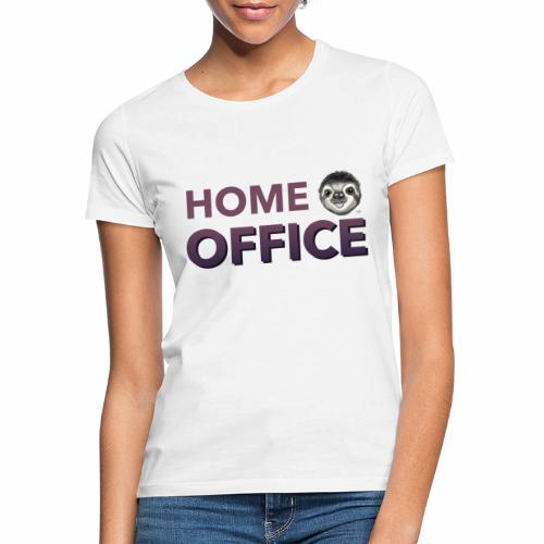 Ab Sofort Nur noch Home Office mit meinem neuen Sh - Frauen T-Shirt