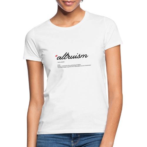 Altruïsme t-shirt - Vrouwen T-shirt