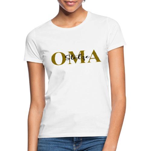 Stolze Oma Geschenk Muttertag - Frauen T-Shirt