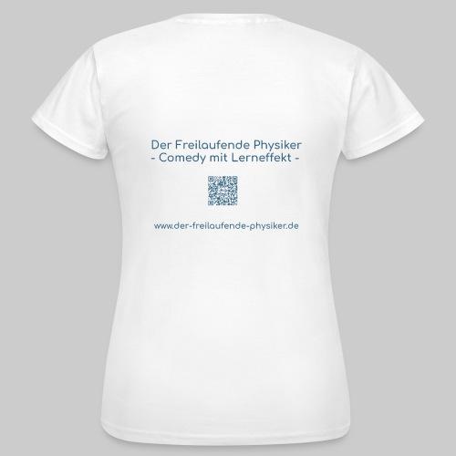 Der Freilaufende Physiker Merchendise - Frauen T-Shirt