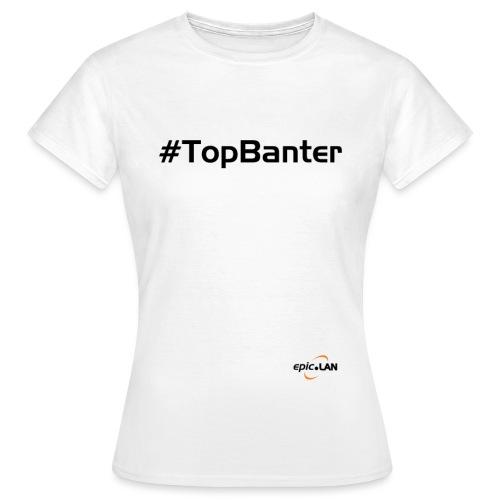 TopBanterBlack png - Women's T-Shirt