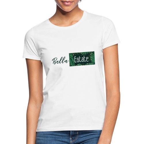 Bella Estate - Women's T-Shirt