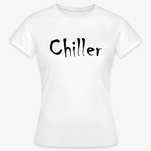 Chiller da real - Vrouwen T-shirt
