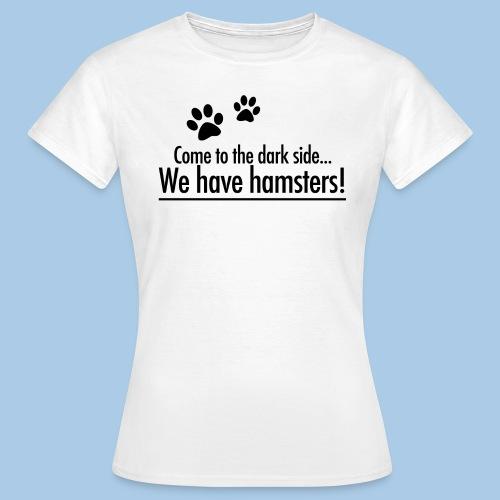 wehavehamsters - Naisten t-paita