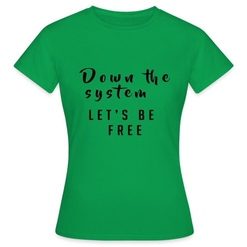 Down the system - Camiseta mujer