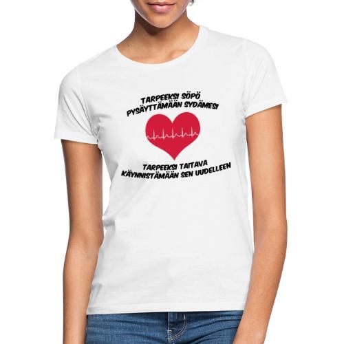 Tarpeeksi söpö pysäyttääkseen sydämesi - Naisten t-paita