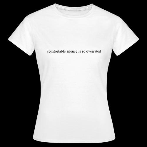 comfortable silence is so overrated - Koszulka damska