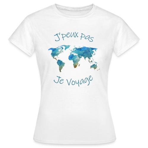 J'peux pas ! Je voyage ! - T-shirt Femme