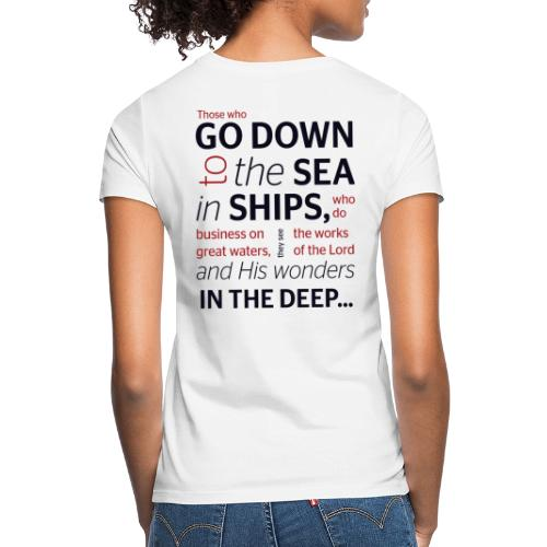 Those who go down to the sea in ships - Women's T-Shirt