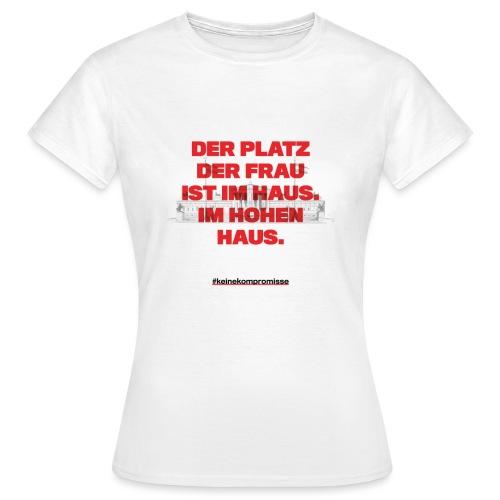 #keine Kompromisse - Frauen T-Shirt