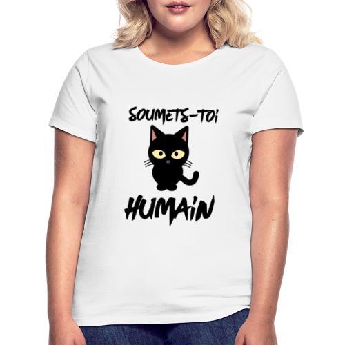 Soumets-Toi Humain - T-shirt Femme