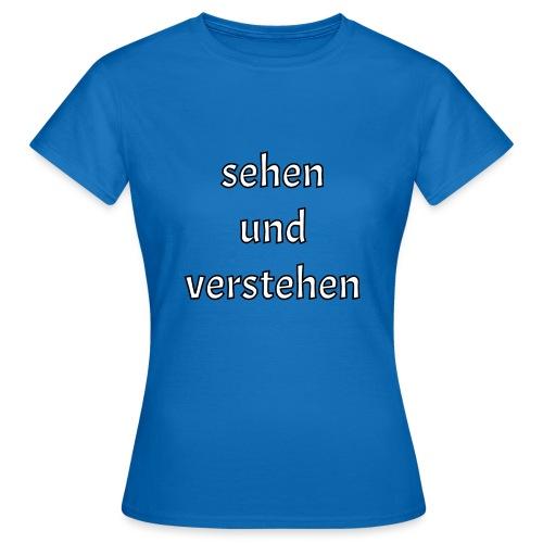 Sehen - Frauen T-Shirt