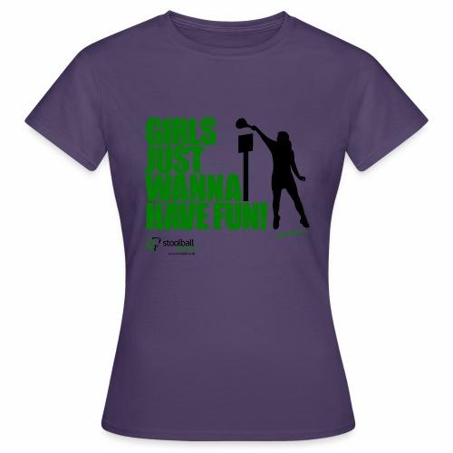 Girls Just Wanna Have Fun - Women's T-Shirt