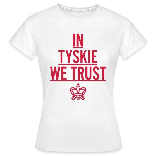 in tyskie we trust 4 - Frauen T-Shirt