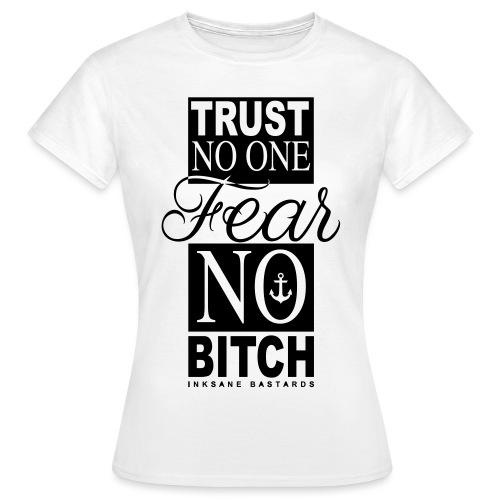 fear no bitch deff - Vrouwen T-shirt
