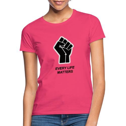 ELK LEVEN IS BELANGRIJK - Vrouwen T-shirt