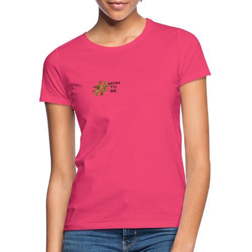 mom to be - Frauen T-Shirt